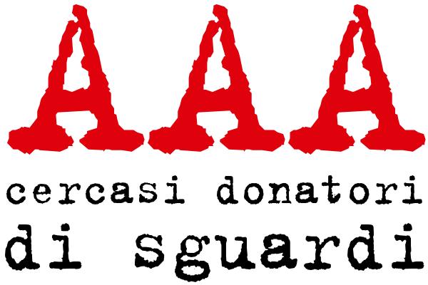 AAA Cercasi donatori di sguardi